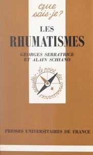 Alain Schiano et Georges Serratrice - Les rhumatismes.