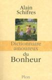 Alain Schifres - Dictionnaire amoureux du bonheur.