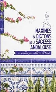 Alain Schmitt - Maximes et dictons de la sagesse andalouse.