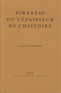 Alain Schnapp - Piranèse ou l'épaisseur du temps.