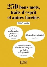 Alain Schneider - 250 bons mots, traits d'esprit et autres facéties.
