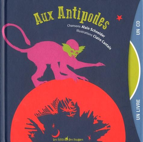 Alain Schneider et Claire Cantais - Aux Antipodes. 1 CD audio