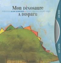 Alain Schneider et Vincent Farges - Mon dinosaure a disparu. 1 DVD