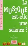 Alain Schuhl et Jean-Luc Schwartz - La musique est-elle une science ?.
