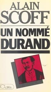 Alain Scoff - Un nommé Durand.