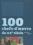 Alain Seban - 100 chefs-d'oeuvre du XXe siècle.