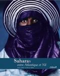 Alain Sèbe et Berny Sèbe - Saharas, entre Atlantique et Nil.