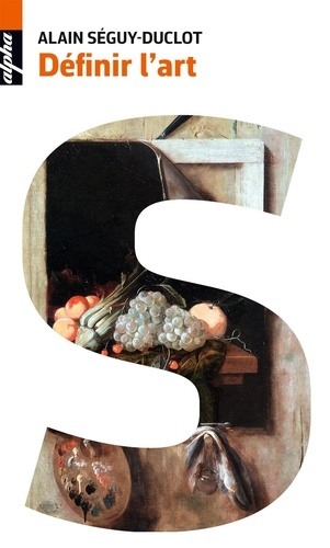 Alain Séguy-Duclot - Définir l'art.