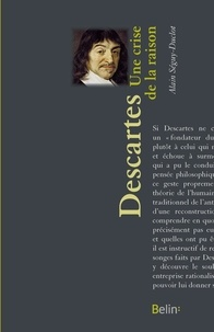 Alain Séguy-Duclot et Editions Belin - Descartes. Une crise de la raison - Une crise de la raison.