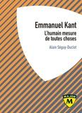 Alain Séguy-Duclot - Kant - L'humain mesure de toutes choses.