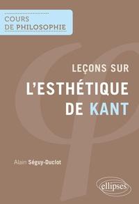 Alain Séguy-Duclot - Leçons sur l'esthétique de Kant.