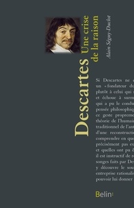 Alain Séguy-Duclot - René Descartes - Une crise de la raison.