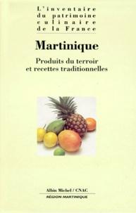 Alain Senderens et Alain Weill - MARTINIQUE. - Produits du terroir et recettes traditionnelles.