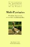 Alain Senderens et Alain Weill - MIDI-PYRENEES. - Produits du terroir et recettes traditionnelles.