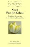 Alain Senderens et Alain Weill - NORD PAS-DE-CALAIS. - Produits du terroir et recettes traditionnelles.