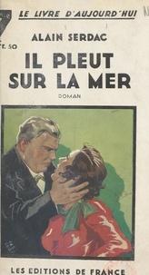 Alain Serdac - Il pleut sur la mer.