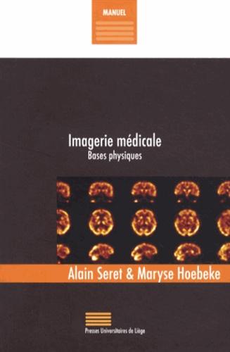 Alain Seret et Maryse Hoebeke - Imagerie médicale - Bases physiques.