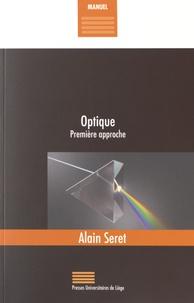 Alain Seret - Optique - Première approche.