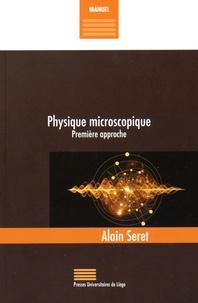 Alain Seret - Physique microscopique - Première approche.