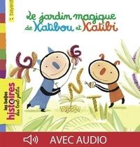 Nathalie Dieterlé et Alain Serge Dzotap - Le jardin magique de Katibou et Katibi.
