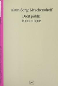 Alain-Serge Mescheriakoff et Stéphane Rials - Droit public économique.