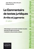 Alain Sériaux et Marc Bruschi - Le commentaire de textes juridiques - Arrêts et jugements.