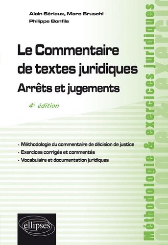 Le commentaire de textes juridiques. Arrêts et jugements 4e édition