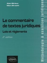 Alain Sériaux et Marc Bruschi - Le commentaire de textes juridiques - Lois et règlements.