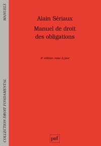 Alain Sériaux - Manuel de droit des obligations.