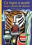 Alain Serres et Laurent Corvaisier - Ce tigre a avalé mon carnet de dessin.