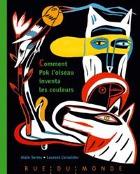 Alain Serres et Laurent Corvaisier - Comment Pok l'oiseau inventa les couleurs.