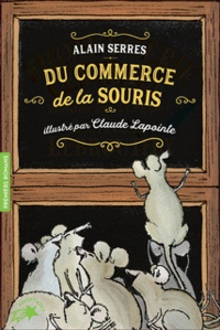 Alain Serres - Du commerce de la souris.