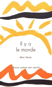 Alain Serres - Il y a le monde.