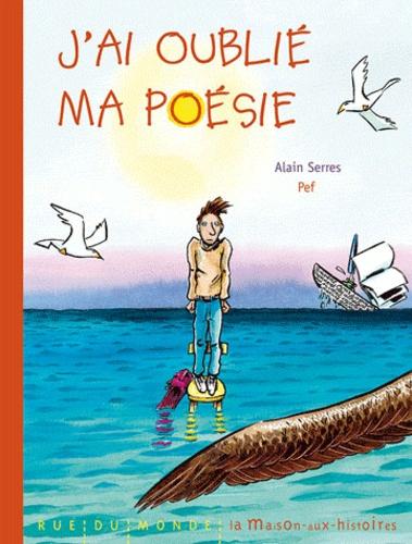 Alain Serres et  Pef - J'ai oublié ma poésie.