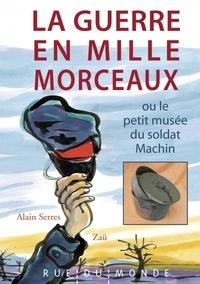 Alain Serres et  Zaü - La guerre en mille morceaux.