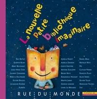 Alain Serres et  Collectif - La nouvelle petite bibliothèque imaginaire.