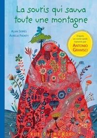 Alain Serres et Aurélia Fronty - La souris qui sauva toute une montagne.