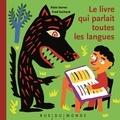 Alain Serres et Fred Sochard - Le livre qui parlait toutes les langues. 1 CD audio