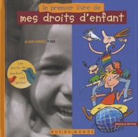Alain Serres - Le premier livre de mes droits d'enfant.