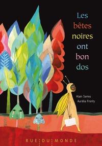 Alain Serres et Aurélia Fronty - Les bêtes noires ont bon dos.