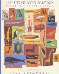 Alain Serres - Les étonnants animaux que le fils de Noé a sauvés.