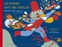 Alain Serres et Jean-Marie Henry - Les poèmes ont des oreilles - 60 poèmes à dire comme ci ou comme ça.