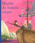 Alain Serres et Judith Gueyfier - Martin du bateau-cirque.