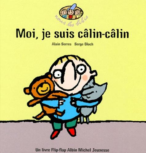 Alain Serres et Serge Bloch - Moi, je suis câlin-câlin !.