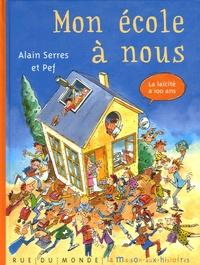 Alain Serres - Mon école à nous.
