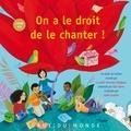 Alain Serres et Judith Gueyfier - On a le droit de le chanter ! - Les droits de l'enfant chantés par Les petits Serruriers Magiques. 1 CD audio
