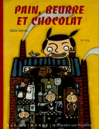 Alain Serres - Pain, beurre et chocolat.