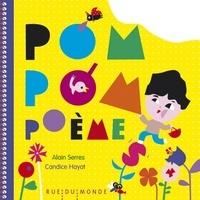 Alain Serres et Candice Hayat - Pom, pom, poèmes - Ma première anthologie de petits éclats de poésie.