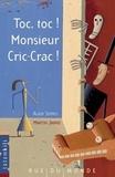 Alain Serres et Martin Jarrie - Toc, toc! Monsieur Cric-Crac! - Totemkili.