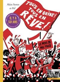 Alain Serres et  Pef - Tous en grève ! Tous en rêve ! - Le mois de mai 1968 - Avec 3 cartes postales à compléter pour exprimer nos rêves.